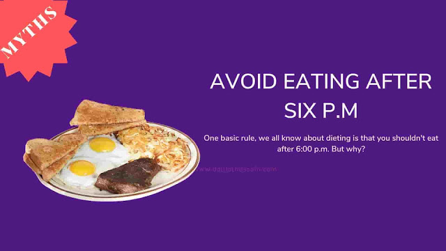 Avoid Eating After Six P.M