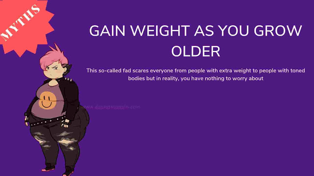 Gain weight as you grow older