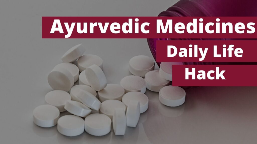 Common Life Hack For Ayurvedic Medicines