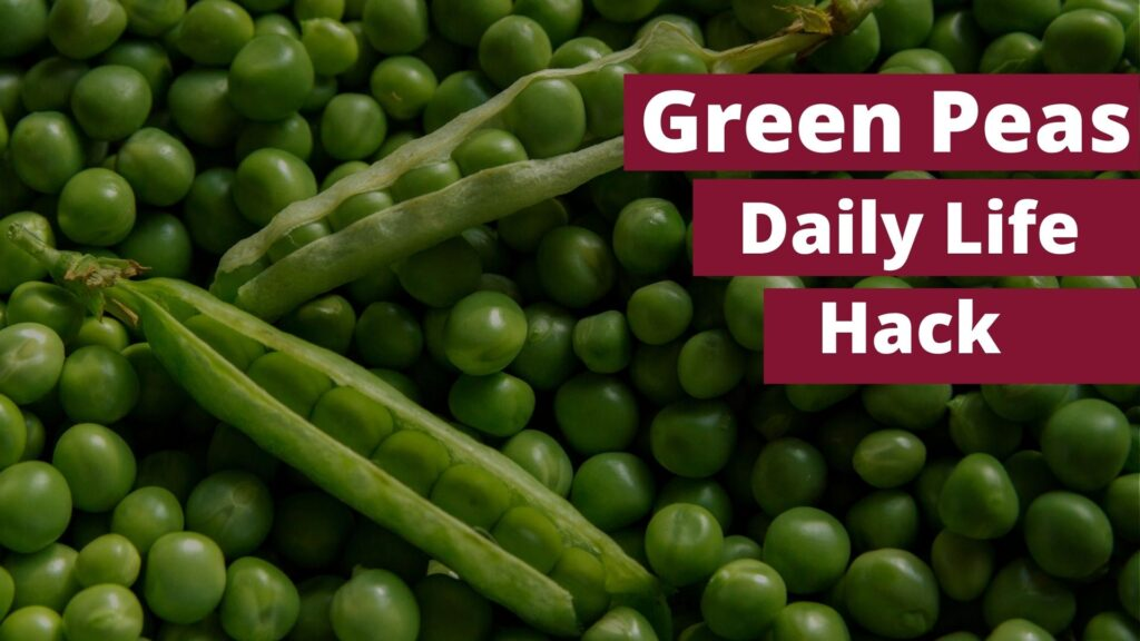 Green Peas Hack For Soup, Real Life Hack For Health Benefits